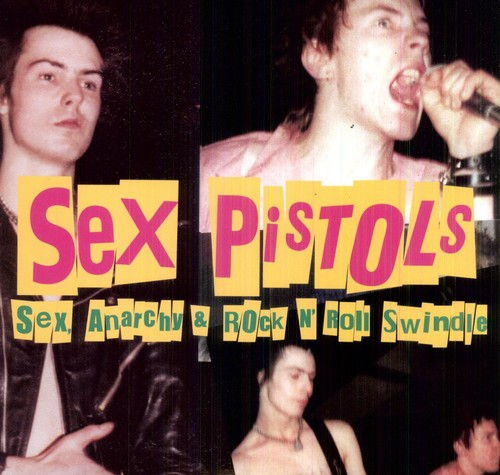 The Sex Pistols - Sex, Anarchy & Rock N' Roll Swindle