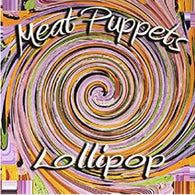 Meat Puppets - Lollipop (Spinning Cover)