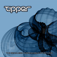 Tipper - Seamless Unspeakable Something