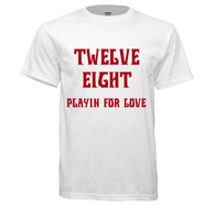 Twelve Eight - Playin For Love T-shirt