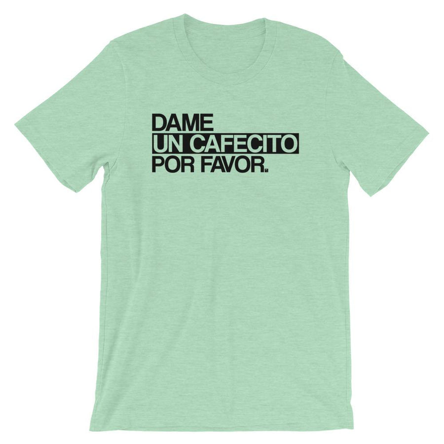 Dame Un Cafecito T-Shirt - 305 Clothing Co.