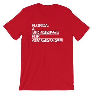 Florida Sunny Place Shady People T-Shirt - 305 Clothing Co.