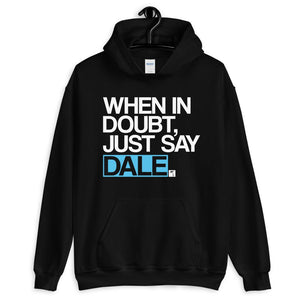 Just Say Dale Hooded Sweatshirt - 305 Clothing Co.