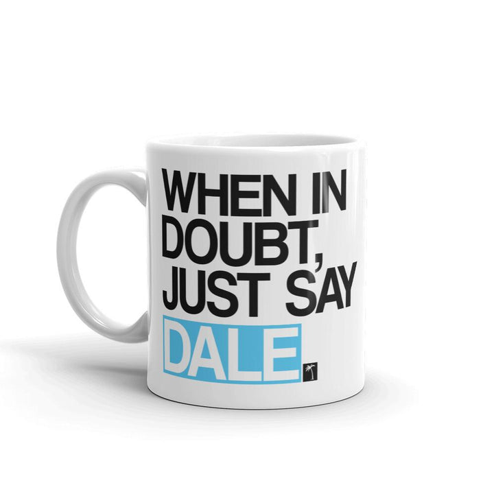 Just Say Dale Mug - 305 Clothing Co.