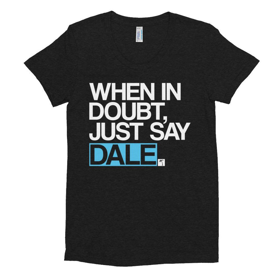 Just Say Dale Premium Women's T-shirt - 305 Clothing Co.