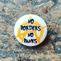 no borders no banks badge