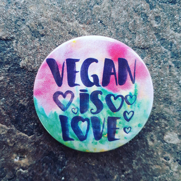 vegan is love pin badge
