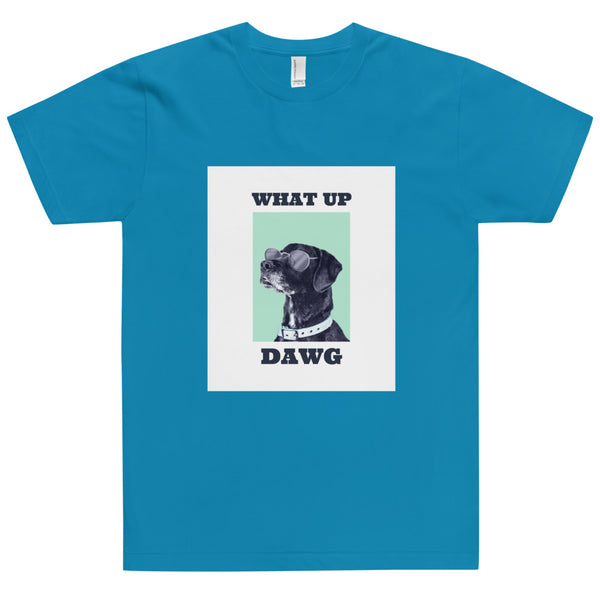 What Up Dawg Unisex T-Shirt-YES WE PETS