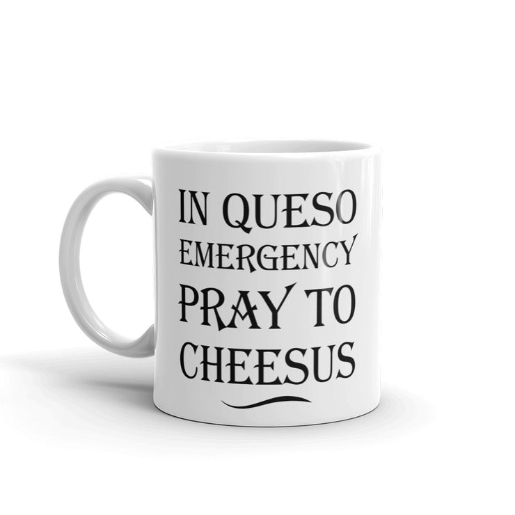 In Queso Emergency Pray to Cheesus Mug