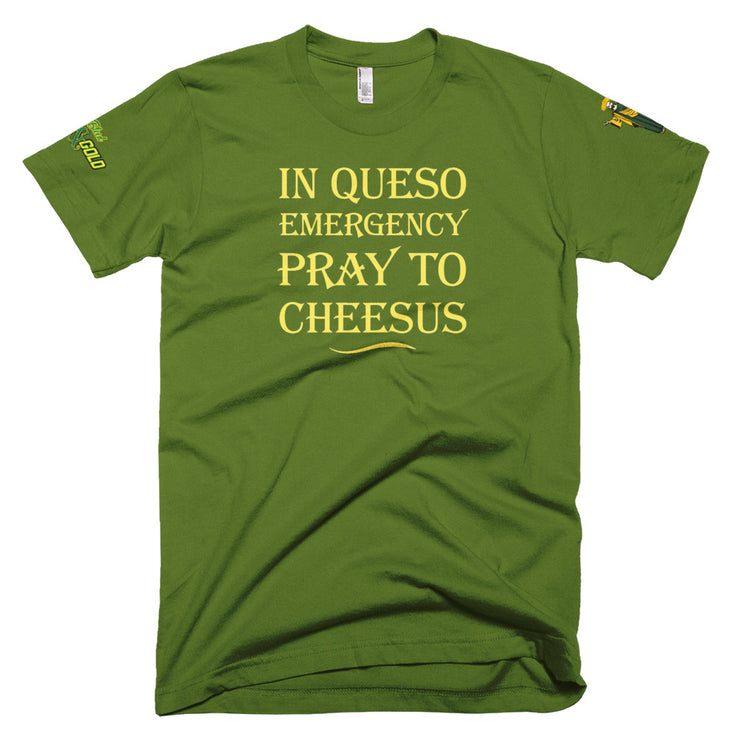 In Queso of Emergency PRAY to Cheesus T-Shirt