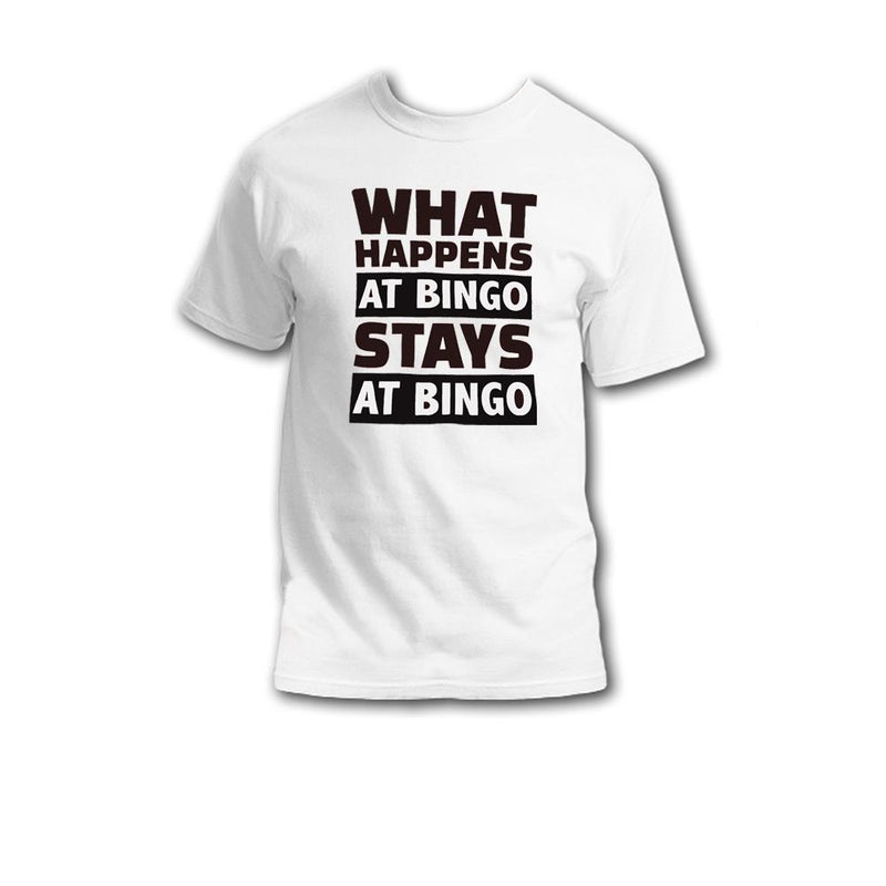 What Happens At Bingo Stays At Bingo T-Shirt (Black)