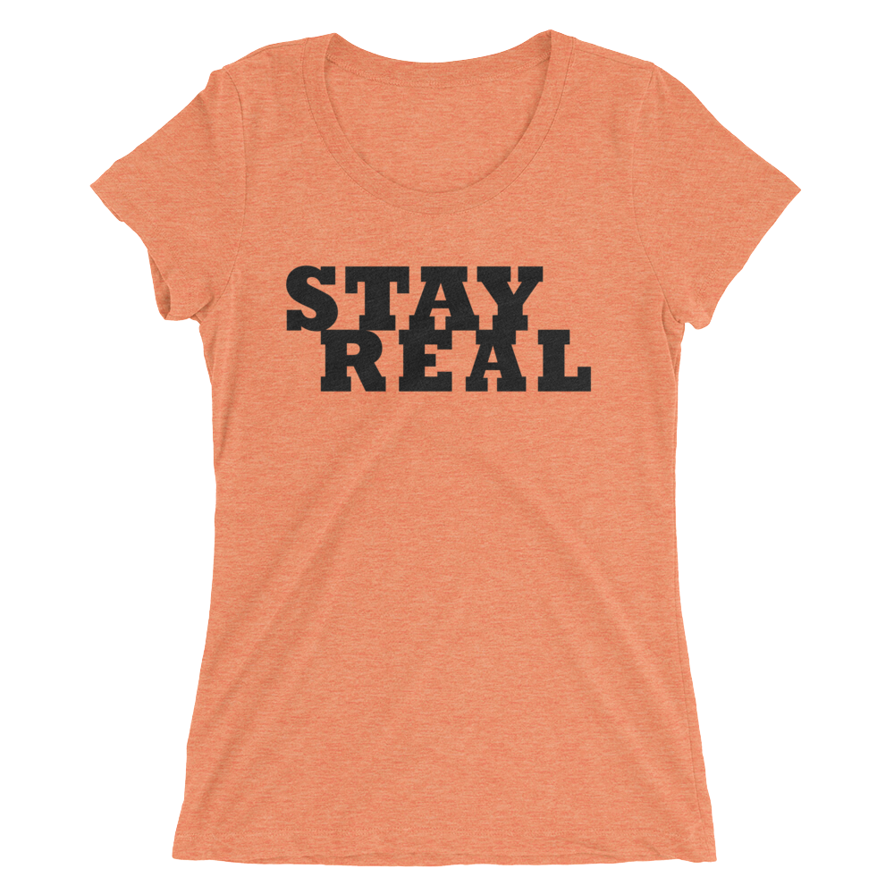 Stay Real Ladies Tee