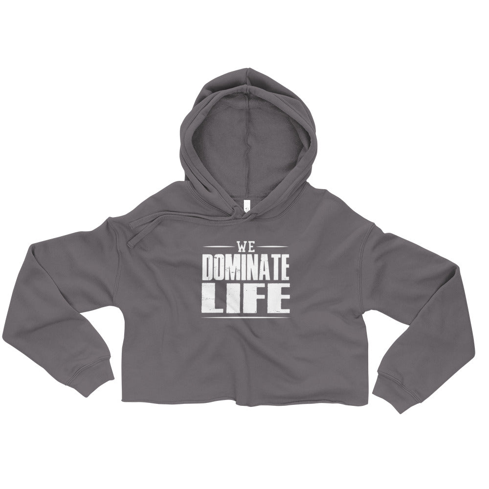 We Dominate Life Crop Hoodie