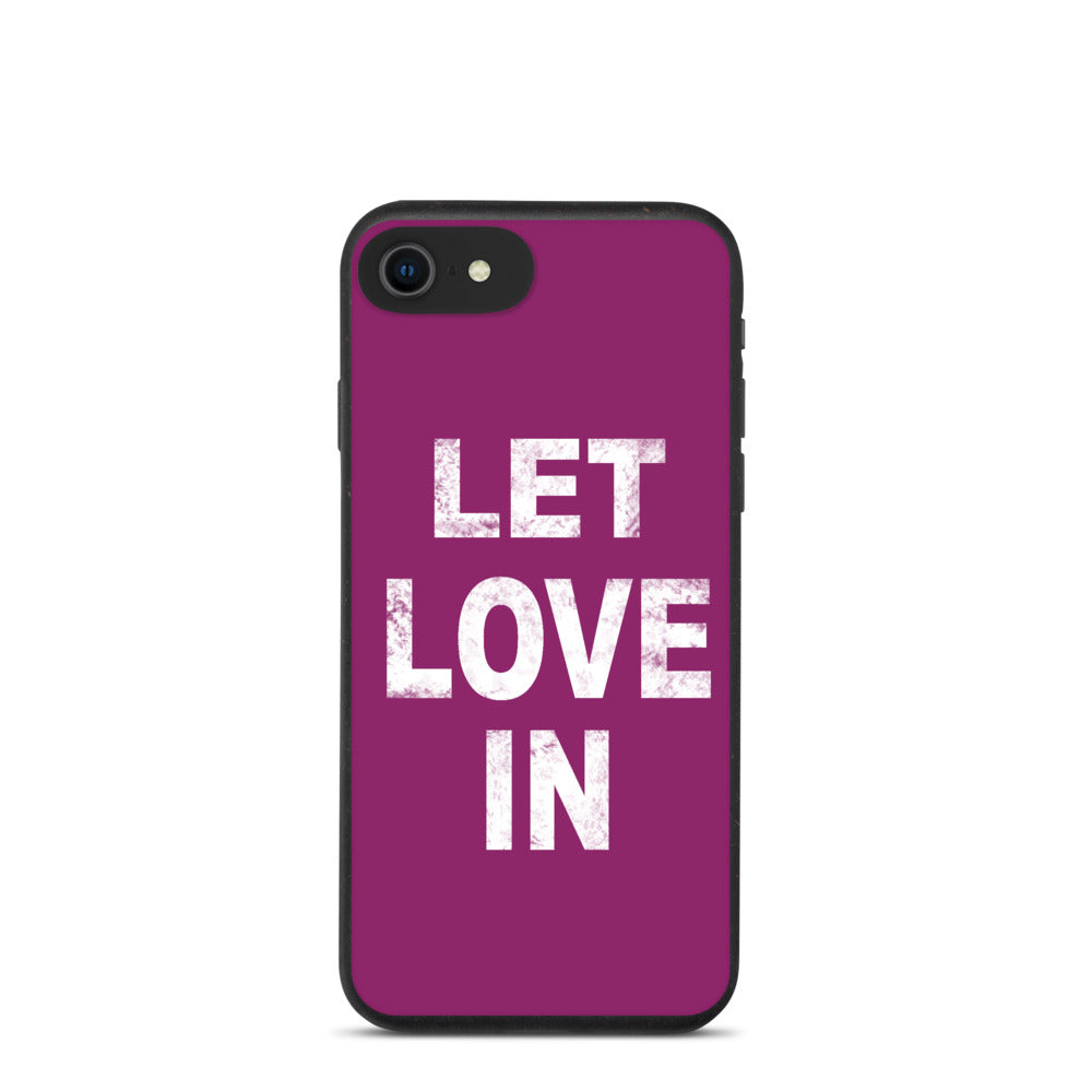 Let Love In Biodegradable phone case
