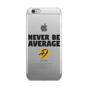 Never Be Average iPhone Case