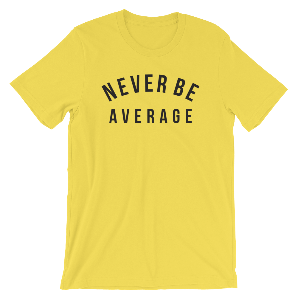 Never Be Average Inspired by Ben Donlow