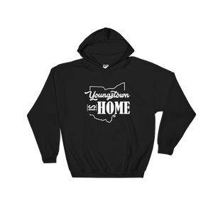 Youngstown is Home Hoodie