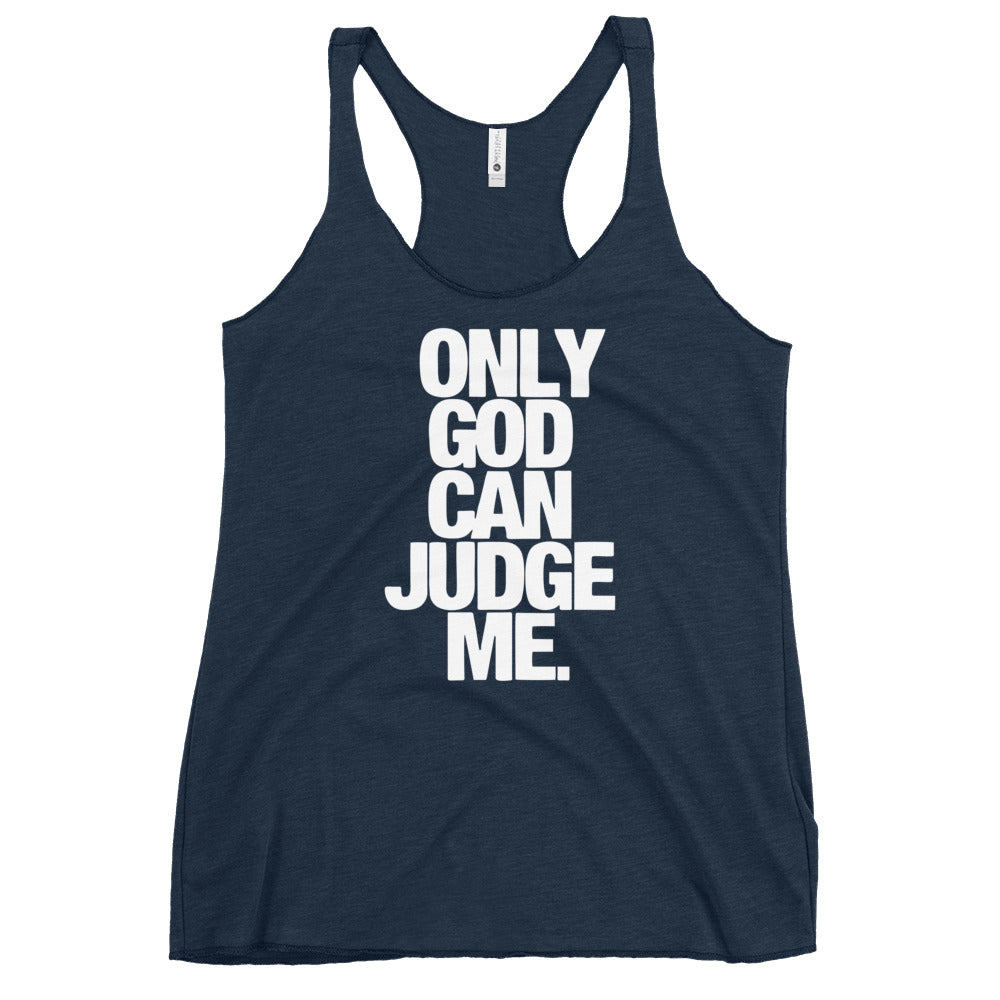 ONLY GOD CAN JUDGE ME Women's Racerback Tank