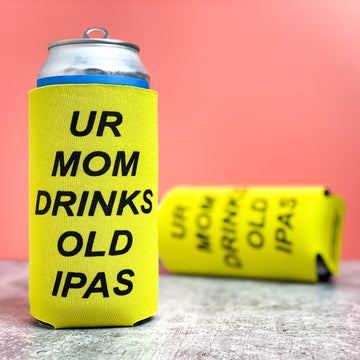 Ur Mom Drinks Old IPAs