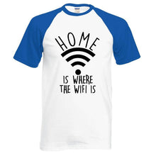 T-Shirt Home Is Where The Wifi - - T-Shirts Drôle Home Marrant Message