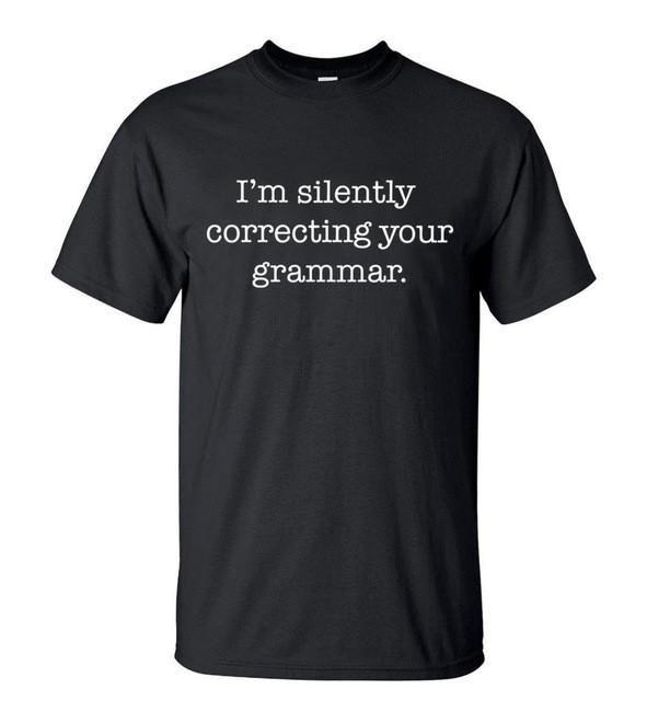 T-Shirt Im Silently Correcting Your Grammar - Noir / M - T-Shirts Grammar Message Silently