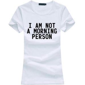 T-Shirt Pour Femme I Am Not A Morning Person - Blanc / S - T-Shirts Lazy Message