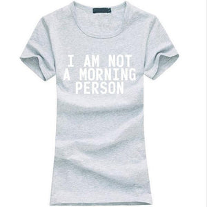 T-Shirt Pour Femme I Am Not A Morning Person - Gris 2 / S - T-Shirts Lazy Message
