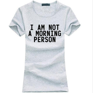 T-Shirt Pour Femme I Am Not A Morning Person - Gris / S - T-Shirts Lazy Message