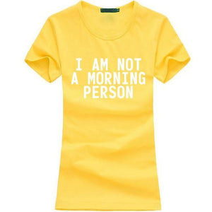 T-Shirt Pour Femme I Am Not A Morning Person - Jaune 2 / S - T-Shirts Lazy Message
