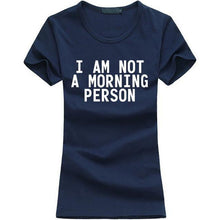 T-Shirt Pour Femme I Am Not A Morning Person - Marine / S - T-Shirts Lazy Message