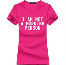 T-Shirt Pour Femme I Am Not A Morning Person - Rose / M - T-Shirts Lazy Message