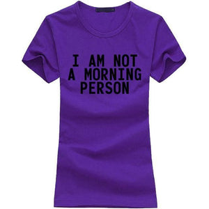 T-Shirt Pour Femme I Am Not A Morning Person - Violet 2 / S - T-Shirts Lazy Message
