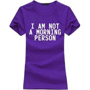 T-Shirt Pour Femme I Am Not A Morning Person - Violet / S - T-Shirts Lazy Message