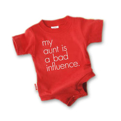 myaunt is a bad influence red baby onesie