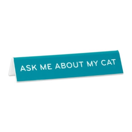 Ask me sbout my cat desk sign
