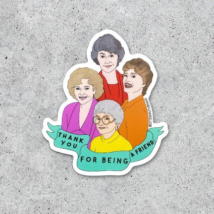 Thank You For Being a Friend Sticker