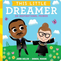The little dreramer board book w/ rbg and  MLK on cover