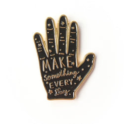 Make something every day hand pin