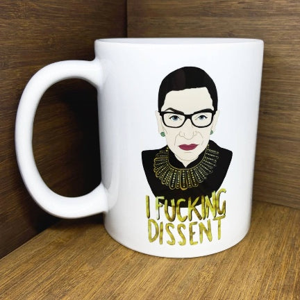 Citizen ruth I fucking dissent mug