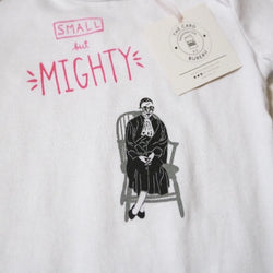 Ruth bader Ginsburg baby onesie , Small  but Mighty , S/S white cotton