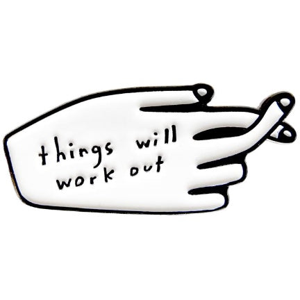 Things will work out crossed finger enamel pin