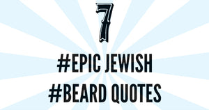 7 Epic Jewish Beard Quotes