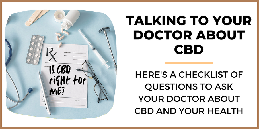 Questions to Ask Your Doctor About CBD
