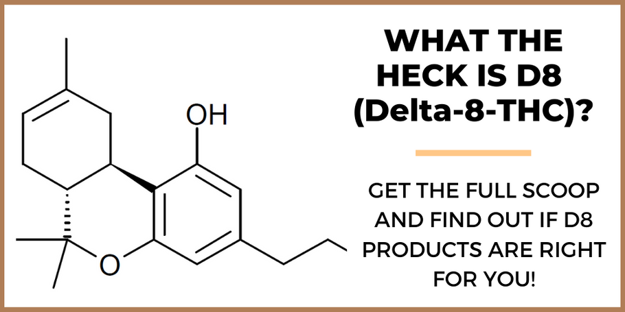 Get the Full Scoop: What is D8 (Delta-8-THC)?