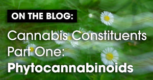 Cannabis Constituents Part One: Phytocannabinoids