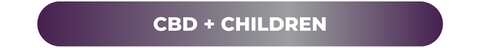 CBD and Children Banner and Link to Full Studies Database