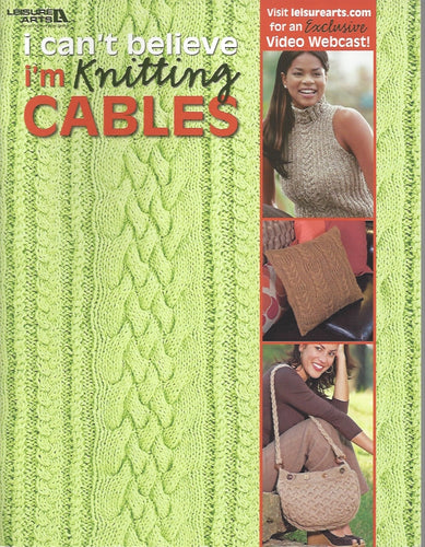 I Can't Believe I'm Knitting Cables
