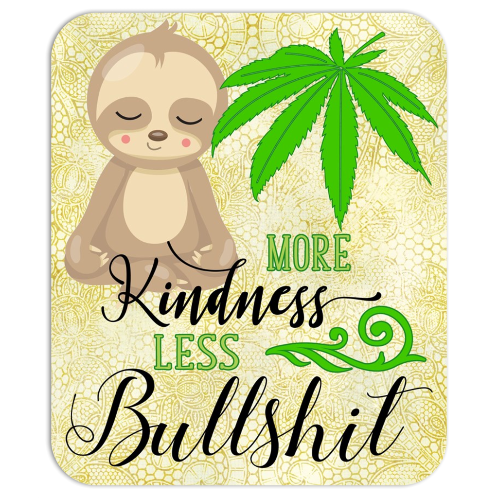 More Kindness Sloth Mouse Pad