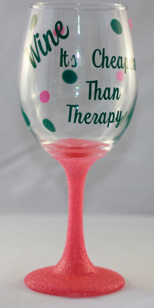 Wine, It's Cheaper Than Therapy
