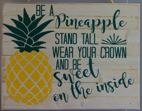 Be A Pineapple Stand Tall Wear Your Crown And Be Sweet On The Inside